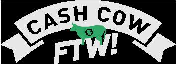 cash cow FTW